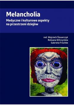 Melancholia. Medyczne i kulturowe aspekty na...
