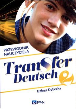 Transfer Deutsch 2 Język niemiecki Przewodnik nauczyciela + 2CD