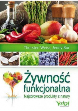 Żywność funkcjonalna. Najzdrowsze produkty z ...