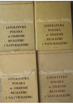 Obraz Literatury Polskiej  Literatura Polska w okresie Realizmu i Naturalizmu 4 tomy