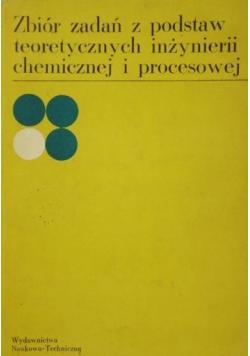 Zbiór zadań z podstaw teoretycznych inżynierii chemicznej i procesowej