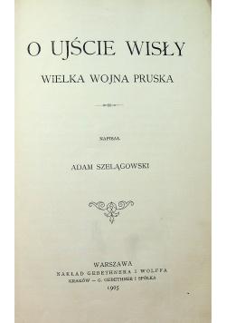 O ujście Wisły Wielka Wojna Pruska 1905 r.