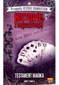 Historie z dreszczykiem T.3 Testament magika