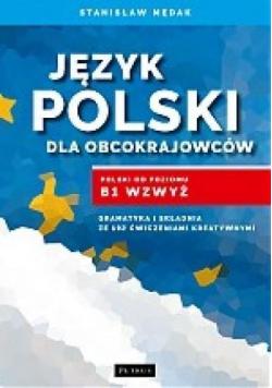 Język polski dla obcokrajowców Polski od poz  B1