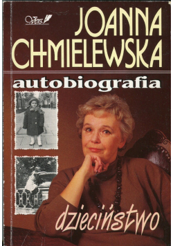 Chmielewska Autobiografia Tom I Dzieciństwo