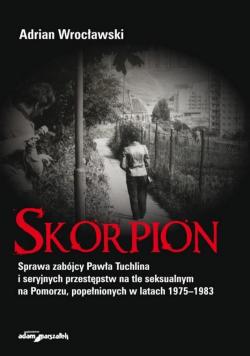 Skorpion. Sprawa zabójcy Pawła Tuchlina..