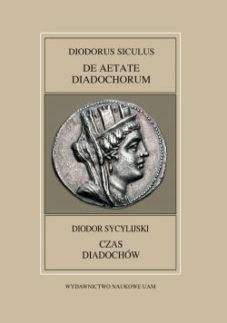 Fontes Historiae Antiquae XLVIII: Diodorus Siculus, De Aetate Diadochrum