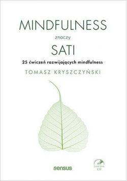 Mindfulness znaczy sati. 25 ćwiczeń...