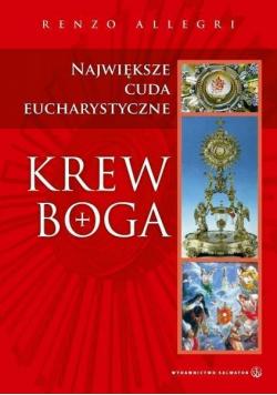 Krew Boga Największe cuda Eucharystyczne