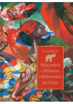Moja podróż z Witkacym i Malinowskim na Cejlon