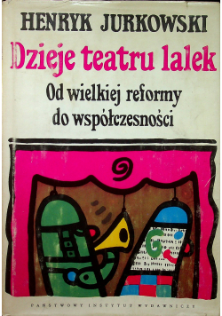 Dzieje teatru lalek Od wielkiej reformy do współczesności