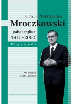 Profesor Przemysław Mroczkowski