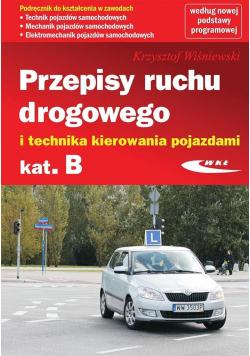 Przepisy ruchu drogowego i technika kierowania pojazdami kategorii B