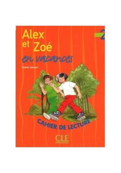 Alex et Zoe 2 zeszyt lektur Alex et Zoe en vacance