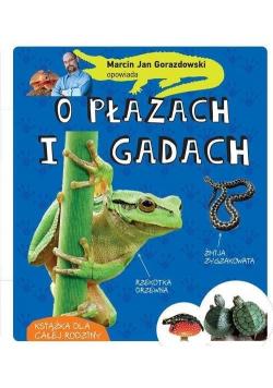 Marcin Gorazdowski opowiada o płazach i gadach
