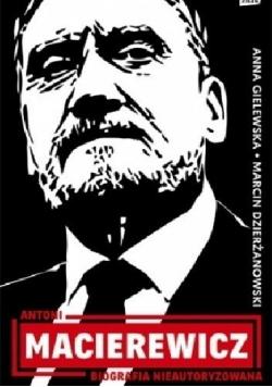 Antoni Macierewicz  Biografia nieautoryzowana