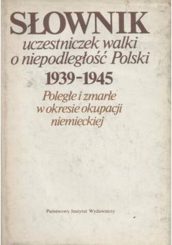 Słownik uczestniczek walki o niepodległość Polski 1939 - 1945