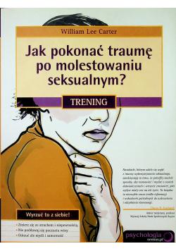Jak pokonać traumę po molestowaniu seksualnym