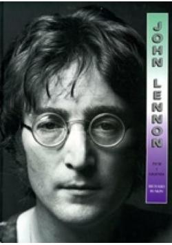 John Lennon. Życie i legenda