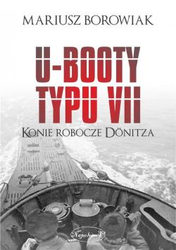 U-Booty typu VII. Konie robocze Dnitza