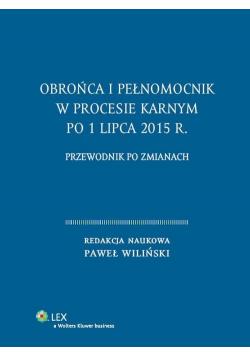 Obrońca i pełnomocnik w procesie karnym po 1 lipca 2015 r.