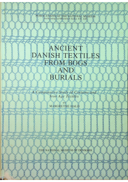 Ancient Danish Textiles from Bogs and Burials