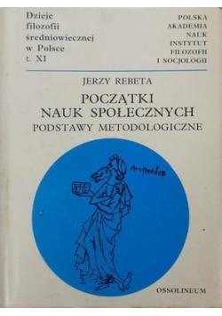 Początki nauk społecznych podstawy metodologiczne