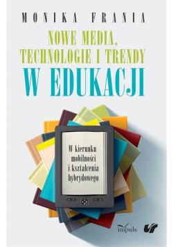 Nowe media technologie i trendy w edukacji