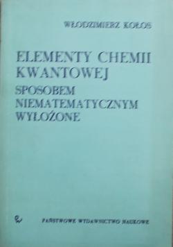 Elementy chemii kwantowej sposobem niematematycznym wyłożone