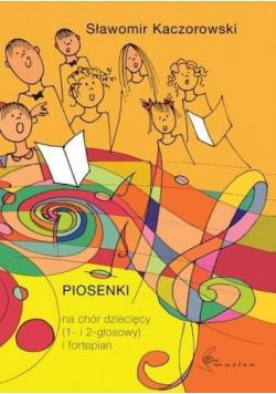Piosenki na chór dziecięcy (1 i 2 głosowy)..