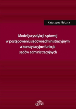 Model jurysdykcji sądowej w postępowaniu sądowoadm