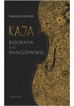 Kaja. Biografia Kai Danczowskiej