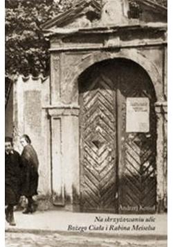 Na skrzyżowaniu ulic Bożego Ciała i Rabina Meiselsa