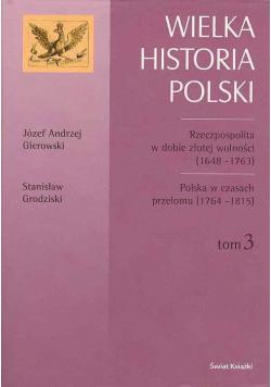 Wielka historia Polski Tom 3