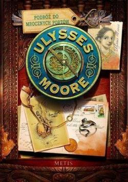 Ulysses Moore Tom 14 Podróż do Mrocznych Portów