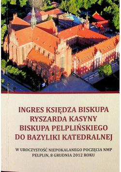Ingres księdza biskupa Ryszarda Kasyny