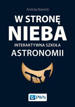 W stronę nieba Interaktywna szkoła astronomii
