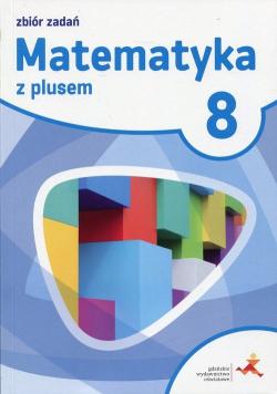 Matematyka z plusem 8 Zbiór zadań