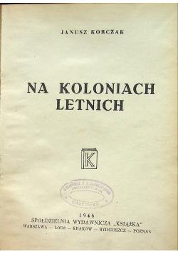 Na koloniach letnich  1946 r