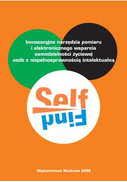 SELFIND Innowacyjne narzędzia pomiaru i elektronicznego wsparcia  samodzielności życiowej osób z niepełnosprawnością intelektualną