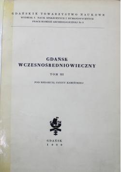Gdańsk wczesnośredniowieczny Tom III