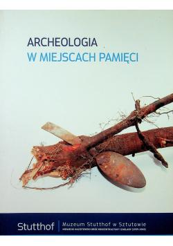 Archeologia w miejscach pamięci