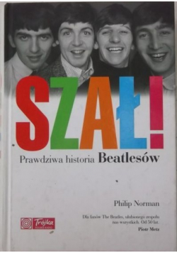 Szał  Prawdziwa historia Beatlesów
