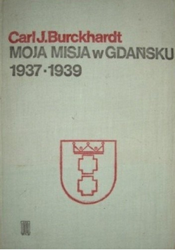 Moja misja w Gdańsku 1937 1939