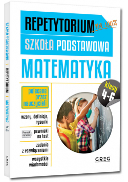 Repetytorium - szkoła podstawowa. Matematyka, kl. 4-6