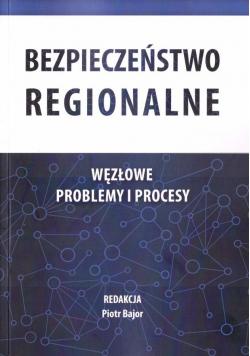 Bezpieczeństwo regionalne. Węzłowe problemy...
