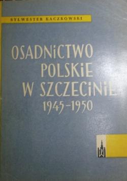 Osadnictwo polskie w Szczecinie 1945 1950