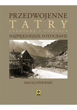 Przedwojenne Tatry Najpiękniejsze fotografie