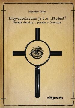 """Anty-autolustracja t.w. """"Student"""""""