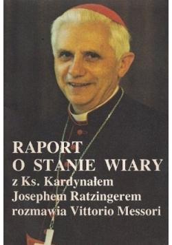 Raport o stanie wiary z Ks Kardynałem Josephem Ratzingerem rozmawia Vittorio Messori